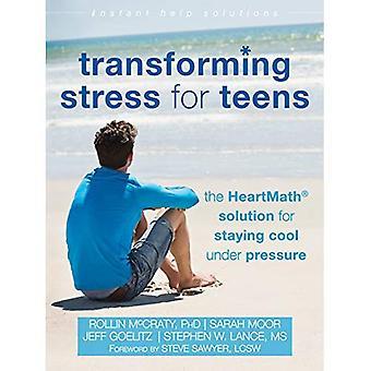 Transforming Stress för tonåringar: HeartMath lösningen för att hålla kyla Under tryck