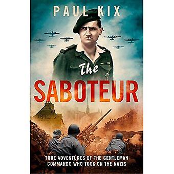 Le Saboteur: Véritables aventures du Gentleman Commando qui ont pris sur les Nazis