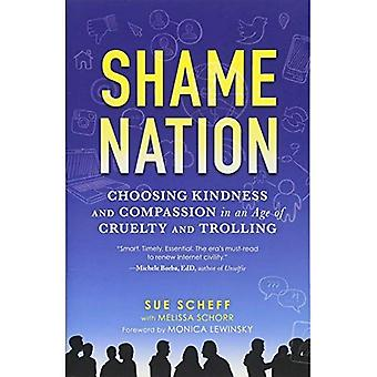 Shame Nation: Choosing Kindness and Compassion in an Age of Cruelty and Trolling