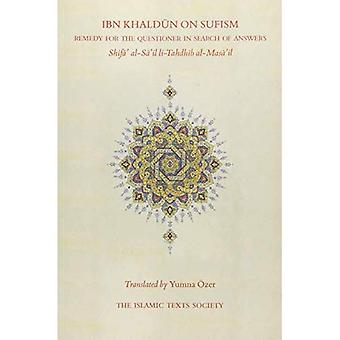 Ibn Khaldun on Sufism: Remedy for the Questioner in Search of Answers