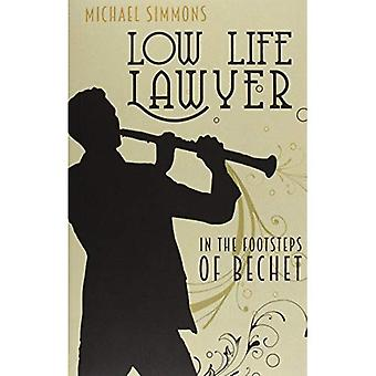 Low Life Lawyer: In the Footsteps of Bechet: 2016
