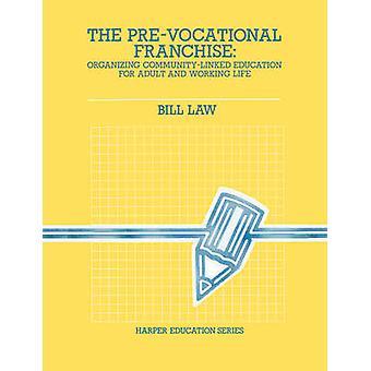 Yrkesutbildningsförberedande Franchise av lag & Bill
