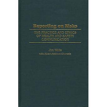 Rapportage over risico's, de praktijk en de ethiek van gezondheid en veiligheid communicatie door Willis & William James