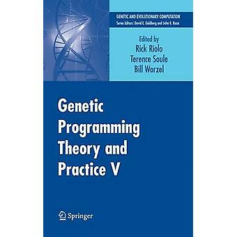 Genetic Programming Theory and Practice V by Soule & Terence