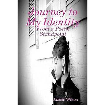 Journey to My Identity From a Poetic Standpoint by Wilson & Jazmin