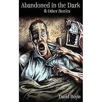 Abandoned in the Dark by Boyle & David