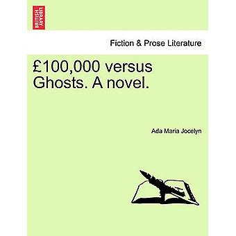 100000 versus Ghosts. A novel. by Jocelyn & Ada Maria