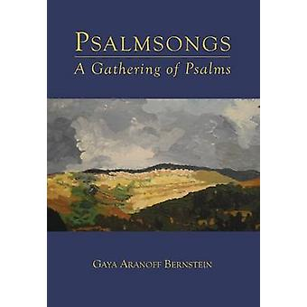 Psalmsongs A Gathering of Psalms by Bernstein & Gaya Aranoff