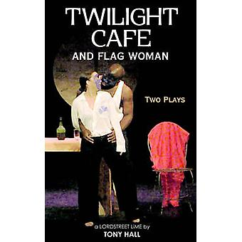 Twilight Cafe en vlag vrouw twee Plays by Hall & Tony