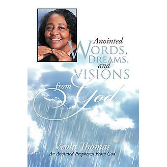 Anointed Words Dreams and Visions from God An Anointed Prophetess from God by Thomas & Veola
