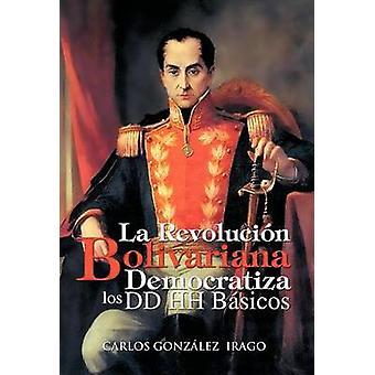La Revolucion Bolivariana Democratiza Los DD Hh Basicos av Ylva Lez Irago & Carlos