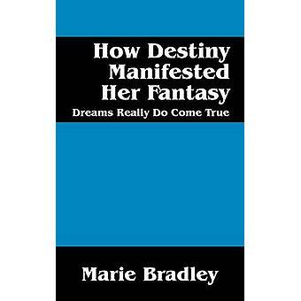 Door Bradley & Marie hoe Destiny manifesteerde haar fantasie dromen uitkomen