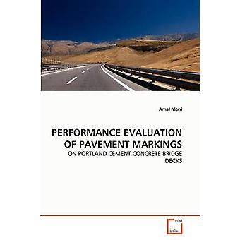 PERFORMANCE EVALUATION OF PAVEMENT MARKINGS by Mohi & Amal