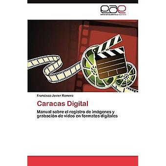 Digital de Caracas par Romero & Francisco Javier