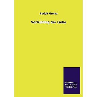 Vorfruhling Der Liebe di Greinz & Rudolf