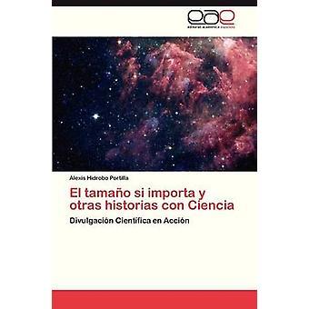 El Tamano Si indførsel y Otras Historias Con Ciencia af Hidrobo Portilla Alexis
