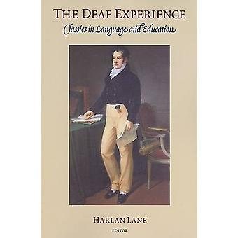 The Deaf Experience - Classics in Language and Education (New edition)