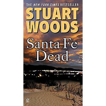Santa Fe Dead by Stuart Woods - 9780451225597 Book