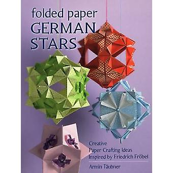 Folded Paper German Stars - Creative Papercrafting Ideas Inspired by F