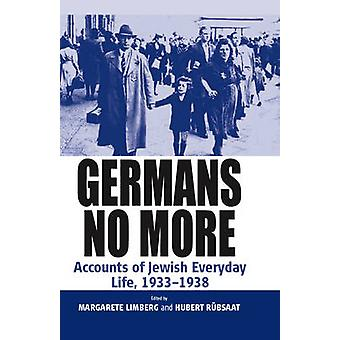 Germans No More - Accounts of Jewish Everyday Life - 1933-1938 by Marg