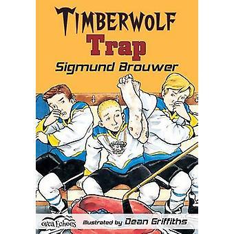 Timberwolf Trap by Sigmund Brouwer - 9781551437224 Book