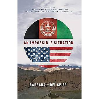 An Impossible Situation - A True Story of Patriotism - Dedication - an