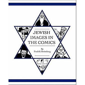 Jewish Images In The Comics by Fredrik Stromberg - 9781606995280 Book