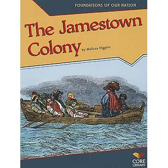 The Jamestown Colony by Melissa Higgins - 9781617837609 Book