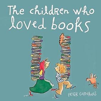 The Children Who Loved Books by Peter Carnavas - Peter Carnavas - 978