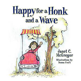 Happy for a Honk and a Wave by Janet C McGregor - Donna Craft - 97819