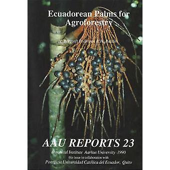 Ecuadorean Palms for Agroforestry by Henrik Balslev - Henrik Borgtoft