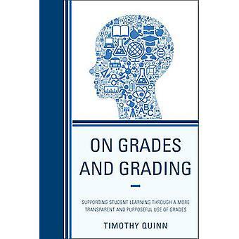 On Grades and Grading - Supporting Student Learning Through a More Tra