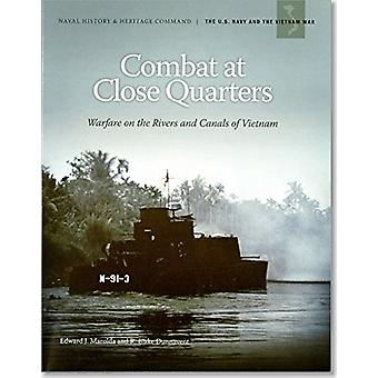 Combat at Close Quarters - Warfare on the Rivers and Canals of Vietnam
