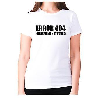 Womens funny t-shirt slogan tee ladies novelty humour - Error 404 girlfriend not found