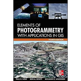 Elements of Photogrammetry with Application in GIS Fourth E by Paul Wolf