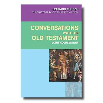 Conversations with the Old Testament by Holdsworth & John