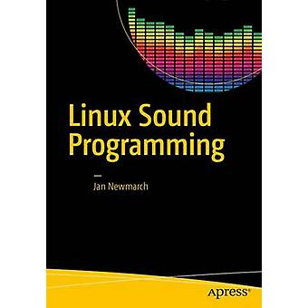 Linux Sound Programming by Newmarch & Jan