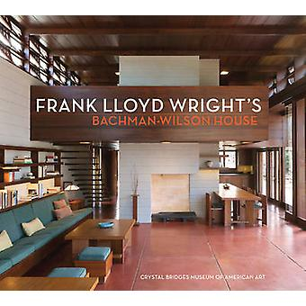 Frank Lloyd Wrights BachmanWilson HouseCrystal Bridges Mu by Linda DeBerry