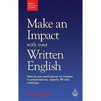 Make an Impact with Your Written English by Talbot & Fiona