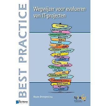 Wegwijzer voor evalueren van ITprojecten by Bronsgeest & Wouter