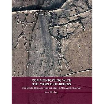 Communicating with the World of Beings by Helskog & Knut