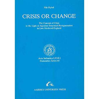 Crisis or Change - The Concept of Crisis in the Light of the Agrarian