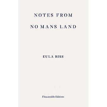 Notes from No Mans Land  American Essays by Eula Biss