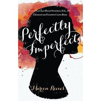 Perfectly Imperfect by Marion Reeves - 9781620205839 Book