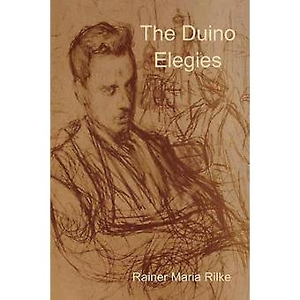 The Duino Elegies by Rilke & Rainer Maria