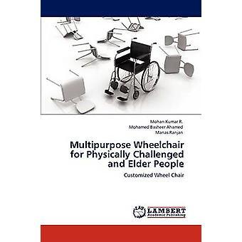 Silla de ruedas multiusos para personas con problemas físicos y mayores por R. & Mohan Kumar
