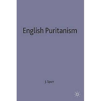English Puritanism by Spurr & John