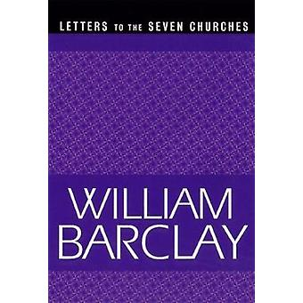 Letters to the Seven Churches by Barclay & William