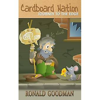 Cardboard Nation Journey to the Edge by Goodman & Ronald I.