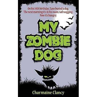 My Zombie Dog by Clancy & Charmaine